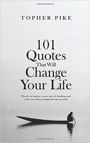 101 Quotes That Will Change Your Life Words To Inspire A New Way Of