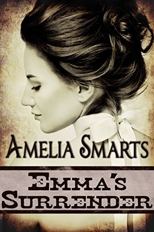 Emma's Surrender by Amelia Smarts