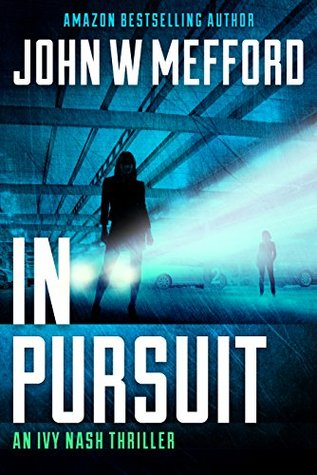 IN Pursuit (Ivy Nash Thriller, #2; Redemption Thriller #8)