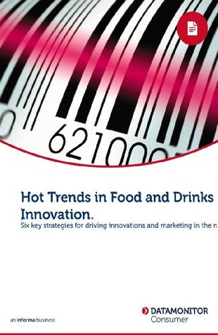 Hot Trends in Food and Drinks Innovation