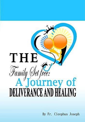 The Family Set Free: A Journey of Deliverance and Healing