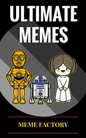 Memes: Ultimate Memes: 1500+ MEMES! Funniest Memes, Pictures, and Jokes of the Internet