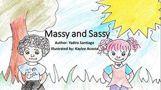 Massy and Sassy