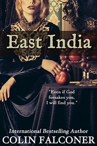 "East India: ""Even if God forsakes you, I will find you."" (Classic Historical Fiction Book 6)"