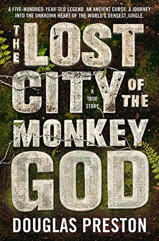 The Lost City Of The Monkey God A True Story Books Pdf File
