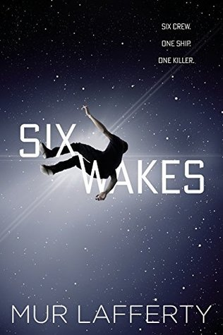 Image result for Mur Lafferty: Six Wakes.