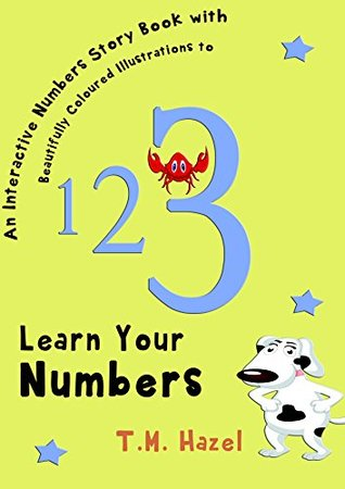 Children's Books: NUMBERS BOOK (Beautifully Illustrated Learn Numbers Picture Book To Help Your Toddler or Baby To Learn Numbers. Perfect For 3-5 Year Old): Perfect For Preschool