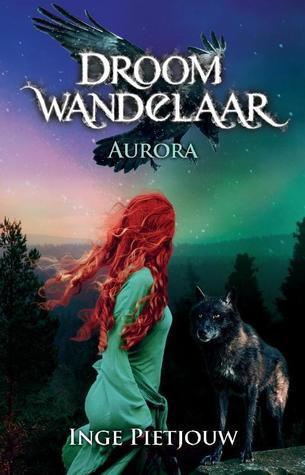 Droomwandelaar 1: Aurora by Inge Pietjouw