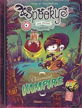 Spooky & les contes de travers  by Carine-m, Élian Black'mor
