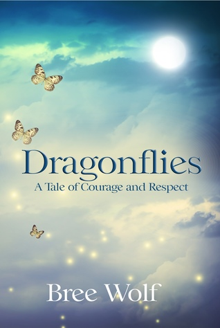 Dragonflies - A Tale of Courage and Respect by Bree Wolf