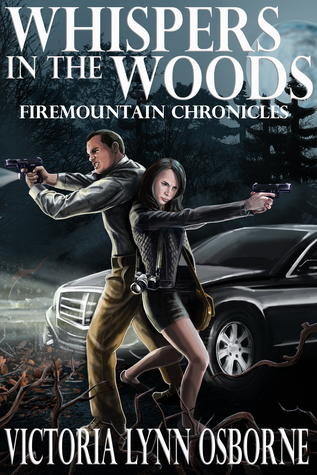 Whispers in the Woods Firemountain Chronicles Volume 1 by Victoria Lynn Osborne