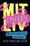 Mit lyserøde liv - En overlevelseshistorie by Vibeke Bækkelund Lassen