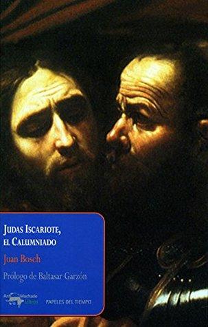 Judas Iscariote, el calumniado
