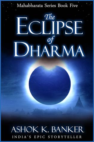 The Eclipse of Dharma (Mahabharata #5)