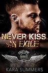 Biker Romance: Never Kiss an Exile (Alpha Male Billionaire Romance) (Exile Love Biker MC Series Book Book 1)