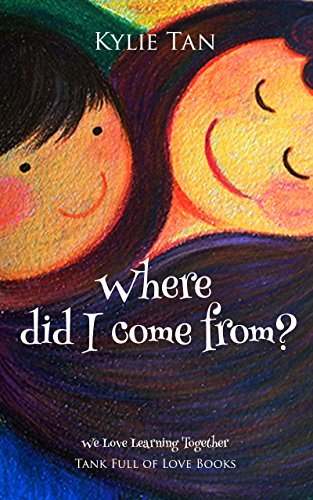 Where did I come from? (We Love Learning Together Book 1)