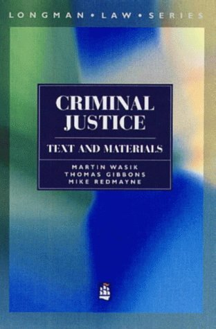 Criminal Justice: Text and Materials (Longman Law Series)