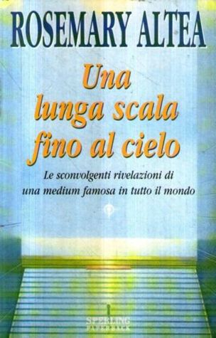 Ebook Una lunga scala fino al cielo by Rosemary Altea DOC!