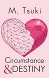 Circumstance & Destiny