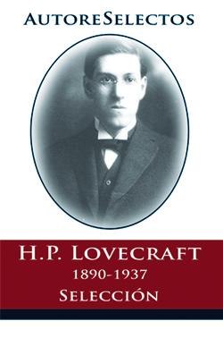 Autores Selectos: H.P. Lovecraft 1890-1937