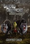 Wyshea Shadows: Divided Draghons, Book 1