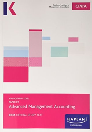 CIMA P2 Advanced Management Accounting - Study Text