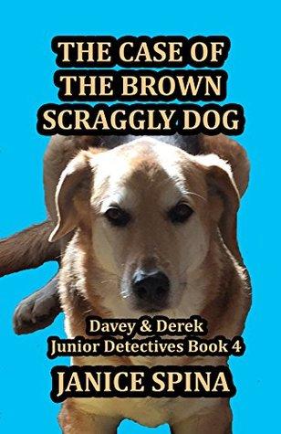 The Case of the Brown Scraggly Dog (Davey & Derek Junior Detectives Series Book 4)