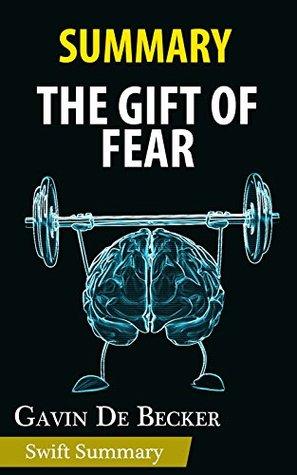 Summary of The Gift of Fear by Gavin de Becker | Key Point Breakdown & Analysis