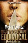 Abduct: Messy & Shattered and Equivocal (Abduct, #1-2)