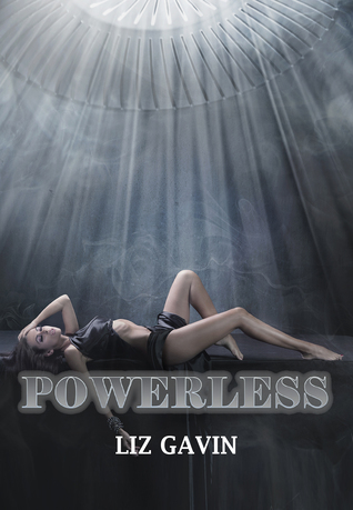 Powerless by Liz Gavin