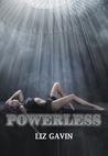 Powerless by Liz Gavin