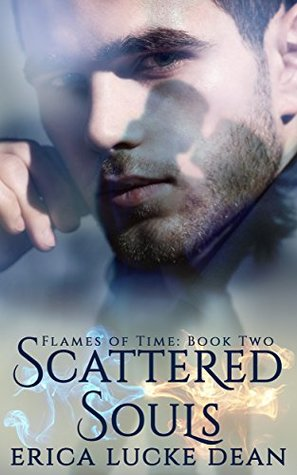 Scattered Souls (Flames of Time, #2)