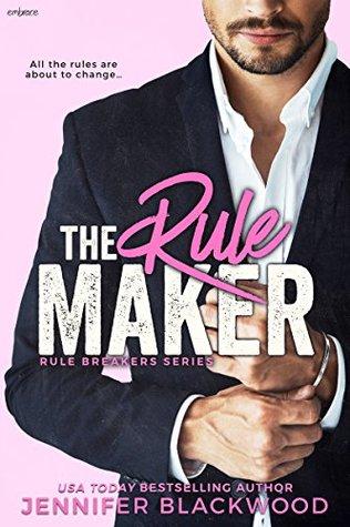 The Rule Maker (The Rule Breakers, #2) by Jennifer Blackwood