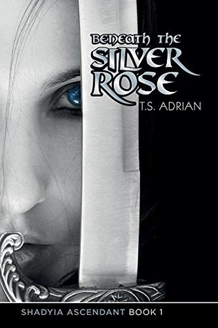 Beneath the Silver Rose (Shadyia Ascendant, #1)