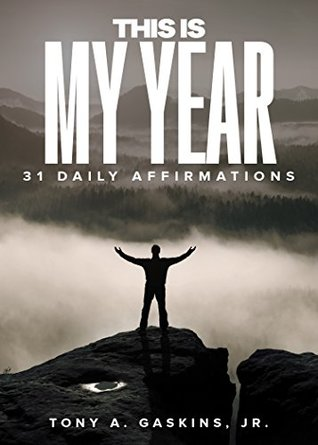 This Is My Year By Tony A Gaskins Jr 1 Star Ratings