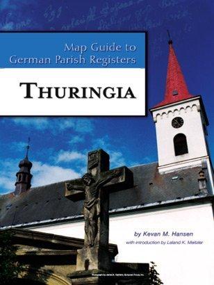 Thuringia (Map Guide to German Parish Registers, 24)