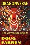Dragonverse: The Adventure Begins (Dragonverse, #1)