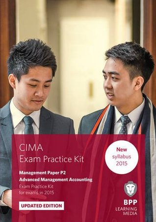 CIMA P2 Advanced Management Accounting: Exam Practice Kit