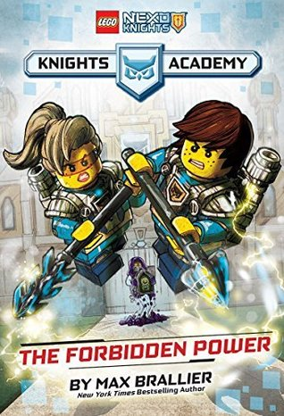 The Forbidden Power (LEGO NEXO KNIGHTS: Knights Academy #1)