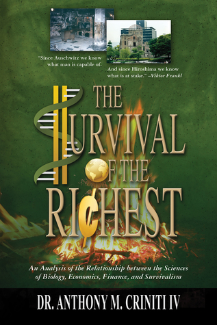 The Survival of the Richest: An Analysis of the Relationship between the Sciences of Biology, Economics, Finance, and Survivalism