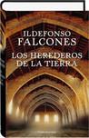 Los herederos de la tierra by Ildefonso Falcones