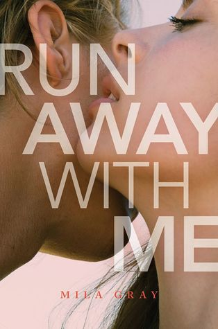 Run Away With Me Mila Gray