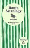 Haute Astrology Taurus Weekly Horoscopes 2017 (Haute Astrology 2017)