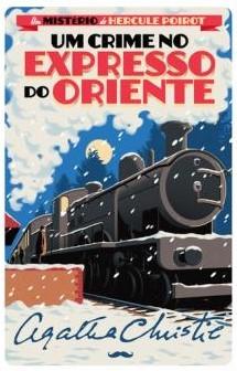 Um Crime no Expresso do Oriente (Um Mistério de Hercule Poirot, #3)