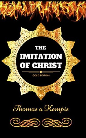 The Imitation of Christ: By Thomas à Kempis & Illustrated