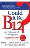 Could It Be B-12? An Epidemic of Misdiagnoses
