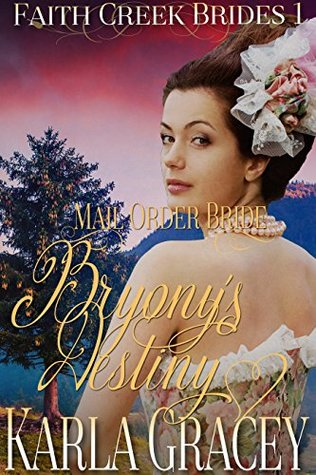 Mail Order Bride - Bryonys Destiny: Sweet Clean Historical Western Mail Order Bride Inspirational Ro