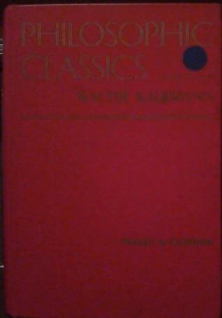 Philosophic classics volume 1 ancient philosophy by walter kaufmann fandeluxe Images