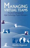 Managing Virtual Teams (Artech House Professional Development Library)