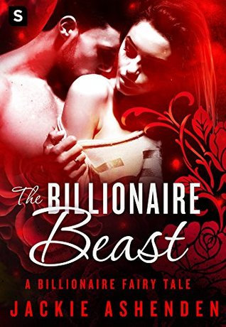 The Billionaire Beast (Billionaire Fairy Tales, #2)